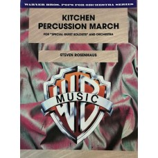 Kitchen Percussion March. (for special guest soloist and orchestra) By Steven Rosenhaus